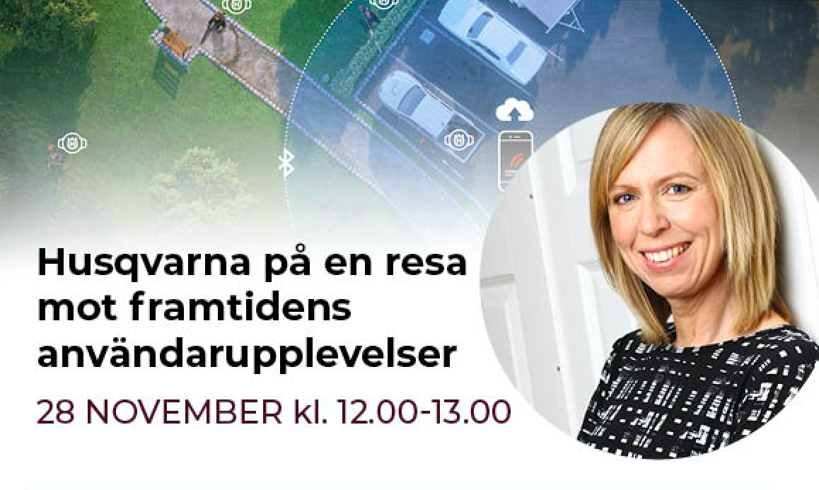 KOMMANDE EVENT: Lunchseminarium med Anna Selmarker, UX-manager Husqvarna Global Design